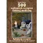 500 najlepších receptov ľudovej medicíny - Dionýz Dugas