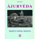 ÁJURVÉDA - Tradiční indická medicína 2 - Zora Doval