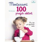 Montessori 100 prvých aktivít - Pre deti pri objavovaní sveta
