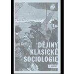 Dějiny klasické sociologie - 2. vydání, DOTISK