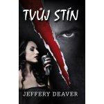 Tvůj stín - Jeffery Deaver