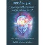 Proč - a jak psychosomatika funguje? - Jarmila Klímová