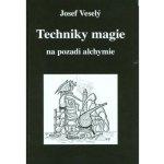 Techniky magie na pozadí alchymie - Josef Veselý