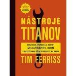 Nástroje titanov - Tim Ferriss