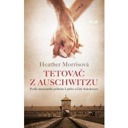 Tetovač z Auschwitzu - Heather Morrisová