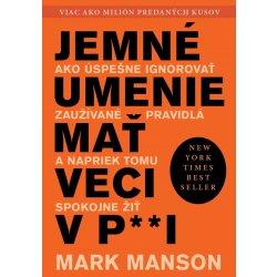 kniha Jemné umenie mať veci v paži - Mark Manson