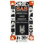 SAS - Príručka ako prežiť - John Wiseman