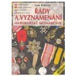 Řády a vyznamenání Habsburské monarchie - Ivan Koláčný