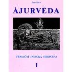 ÁJURVÉDA - Tradiční indická medicína 1 - Zora Doval
