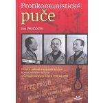 Protikomunistické puče (Ivo Pejčoch)