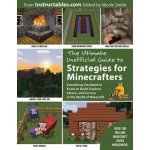 Ultimate Unofficial Guide to Strategies for Minecrafters Instructables Com