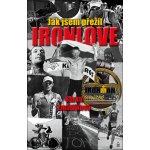 Jak jsem přežil Ironlove
