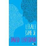 Líbali jsme se - David Levithan
