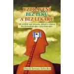 Uzdravení bez léků a bez lékařů (David Servan-Schreiber)