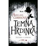 Temná hrdinka - Abigail Gibbsová
