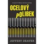 Jeffery Deaver - Ocelový polibek