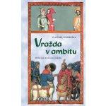 Vražda v ambitu - Hříšní lidé Království českého - Vlastimil Vondruška