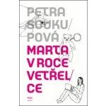 Marta v roce vetřelce (Petra Soukupová)