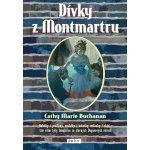Dívky z Montmartru - Cathy Marie Buchananová
