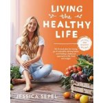 Living the Healthy Life: An 8 week plan Jessica Sepel
