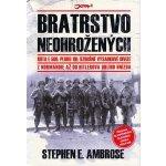 Bratrstvo neohrožených - Stephen E Ambrose
