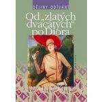 """Od """"zlatých dvacátých"""" po Diora - Ludmila Kybalová"""