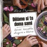 Děláme si to doma sami - Alena Thomas