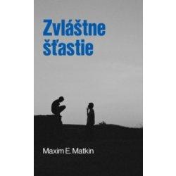 Zvláštne šťastie - Maxim E. Matkin