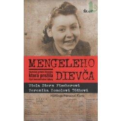 kniha Mengeleho dievča - Skutočný príbeh Slovenky, ktorá prežila štyri <br /></noscript><img class=