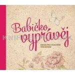 Babičko, vyprávěj - Kniha pro uchování vzpomínek - Monika Kopřivová PharmDr.