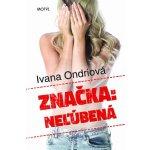 Neľúbená - Ivana Ondriová