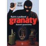 Ruční a puškové granáty - Josef Prchal