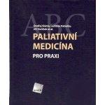 Paliativní medicína pro praxi - Ondřej Sláma, Ladislav Kabelka, Jiří Vorlíček et al.