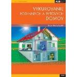 Vykurovanie rodinných a bytových domov - kolektív autorov