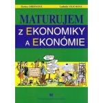 Maturujem z ekonomiky a ekonómie Darina Orbánová Ľudmila Velichová [SK