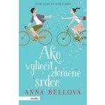 Ako vyliečiť zlomené srdce (Anna Bell) SK