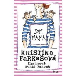 Som mama - Kristína Farkašová SK - Kristína Farkašová