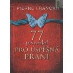 77 pravidel pro úspěšná přání - Pierre Franckh
