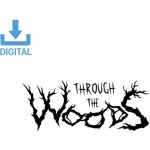Through the Woods (Collector's Edition)