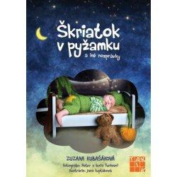 Škriatok v pyžamku a iné rozprávky - Zuzana Kubašáková