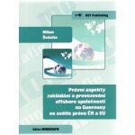 Právní aspekty zakládání a provozování offshore společností na Guernsey - Milan Švácha