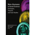 Non-humans in Social Science II - Karolína Pauknerová, Marco Stella, Petr Gibas, kol.