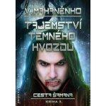 Cesta šamana 3 - Tajemství Temného hvozdu