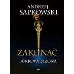 Zaklínač: Búrková sezóna Andrzej Sapkowski