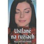 Ustlané na ružiach - Nela Michalíková SK