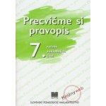 Precvičme si pravopis 7. ročník základných škôl Anna Rýzková Jozefína Benková Anežka Matúšová