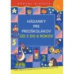 Hádanky pre predškolákov od 5 do 6 rokov - Kolektív autorov