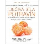 Liečivá sila potravín - Anthony William