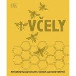 Včely: Kompletná príručka pre včelárov a všetkých záujemcov o včelárstvo