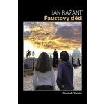 Faustovy děti - Jan Bažant